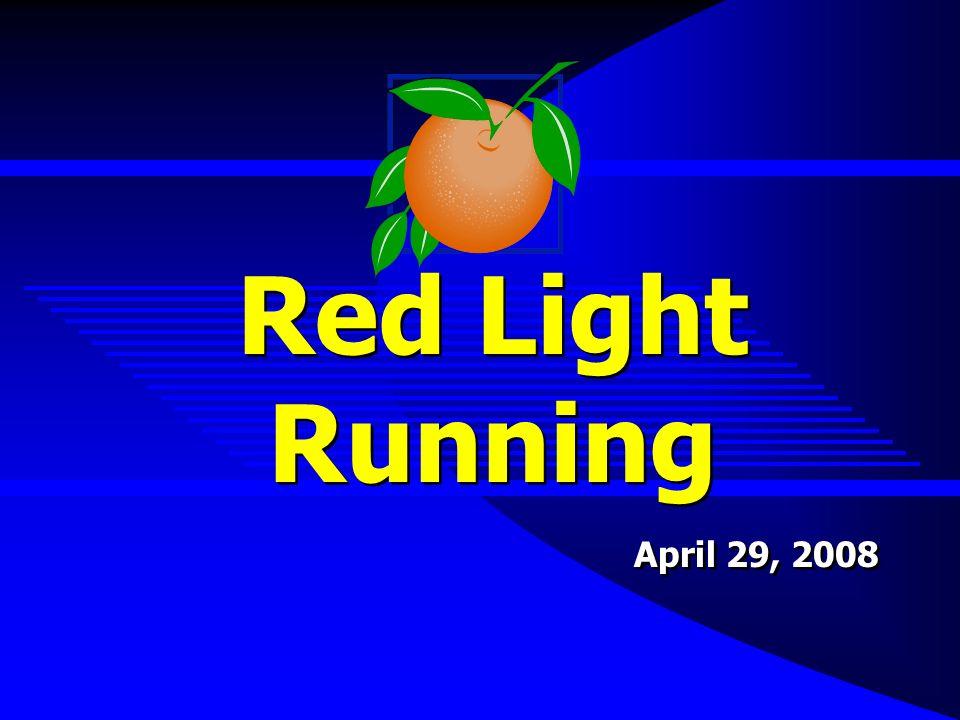 1 Red Light Running April 29, 2008