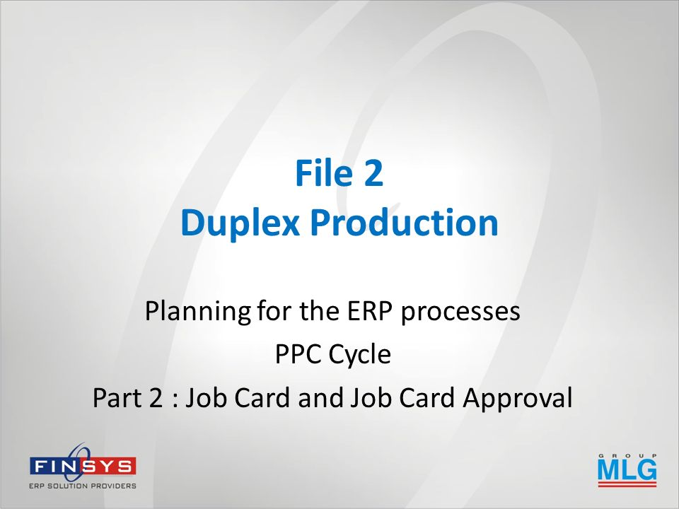 File 2 Duplex Production Planning for the ERP processes PPC