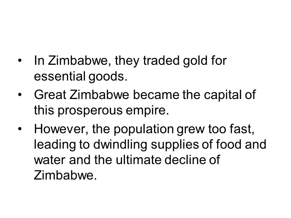 In Zimbabwe, they traded gold for essential goods.