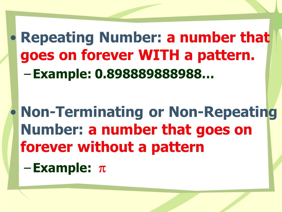 Repeating Number: a number that goes on forever WITH a pattern.