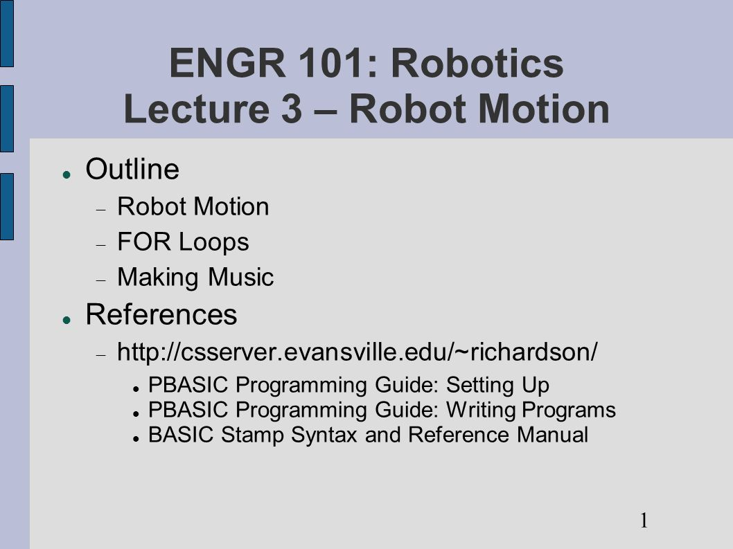 Engr 101 Robotics Lecture 3 Robot Motion Outline Robot Motion