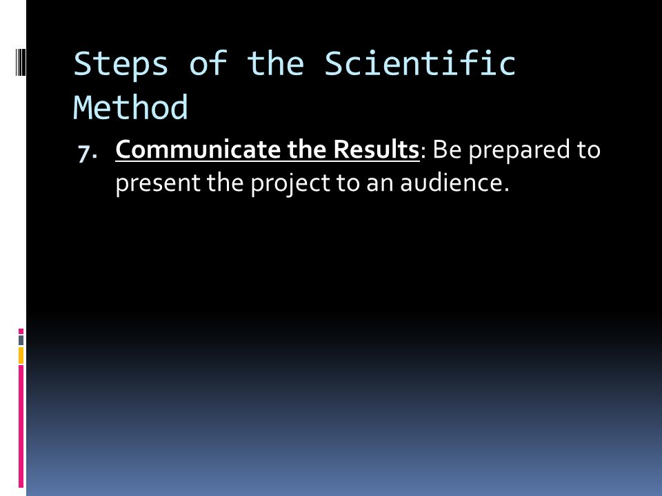 Steps of the Scientific Method 6.