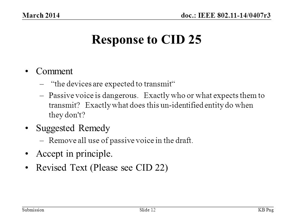 doc.: IEEE /0407r3 Submission Response to CID 25 Comment – the devices are expected to transmit –Passive voice is dangerous.