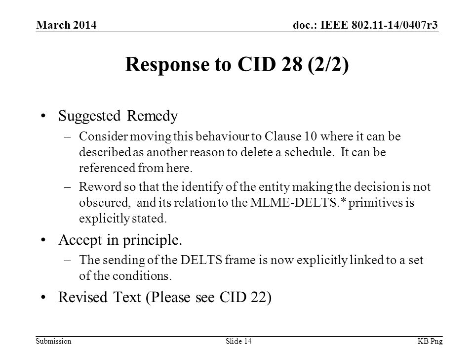 doc.: IEEE /0407r3 Submission Response to CID 28 (2/2) Suggested Remedy –Consider moving this behaviour to Clause 10 where it can be described as another reason to delete a schedule.