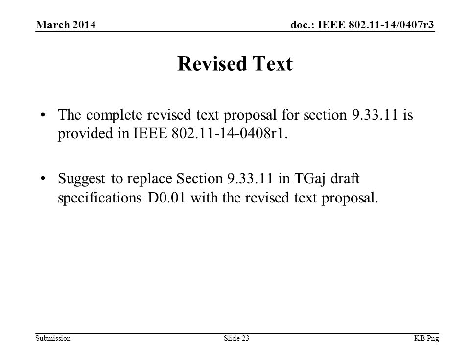 doc.: IEEE /0407r3 Submission Revised Text The complete revised text proposal for section is provided in IEEE r1.