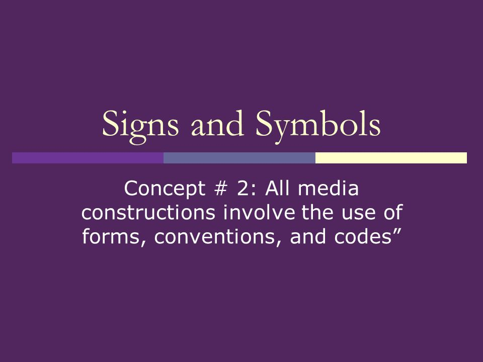 Signs And Symbols Concept 2 All Media Constructions Involve The
