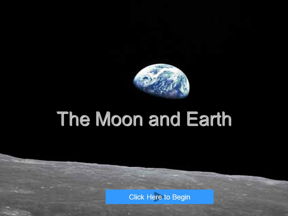 1 The Moon and Earth Click Here