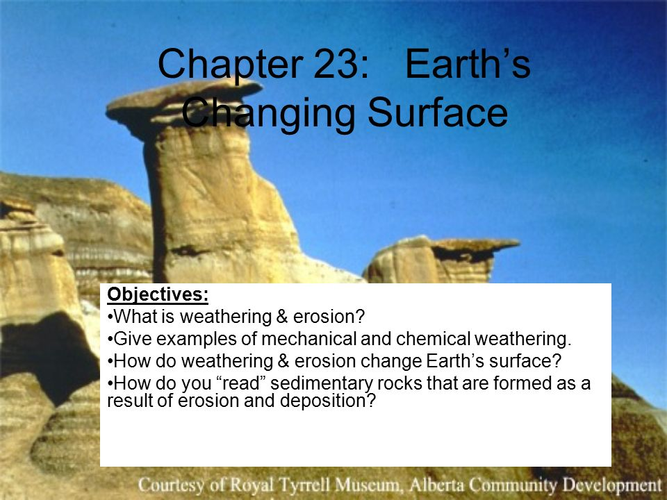 sculpting earths surface presentation Overallsurface processes check your neighbor there are many erosive agents that sculpt earth's surface  the erosive agent that does the most work is a c glaciers groundwater d.