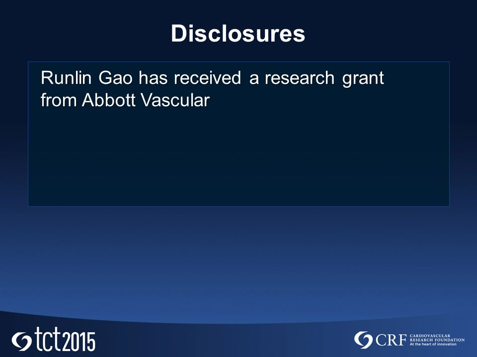 Disclosures Runlin Gao has received a research grant from Abbott Vascular