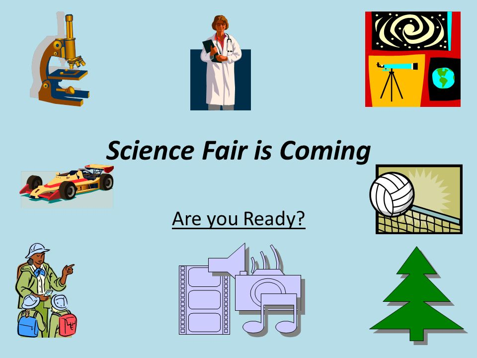 science fair is coming are you ready how to start your science