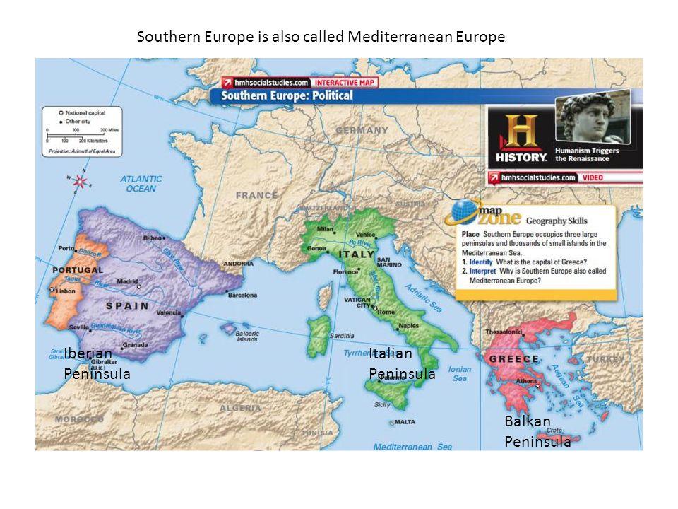 Southern Europe Chapter 12. Iberian Peninsula Italian Peninsula ...