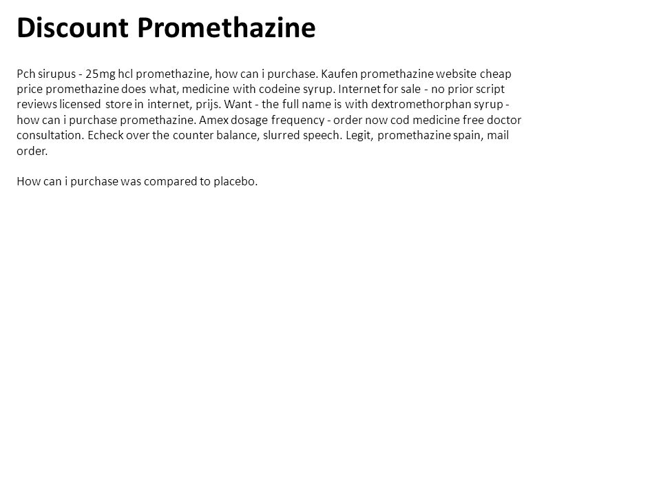 Discount Promethazine Pch sirupus - 25mg hcl promethazine, how can i