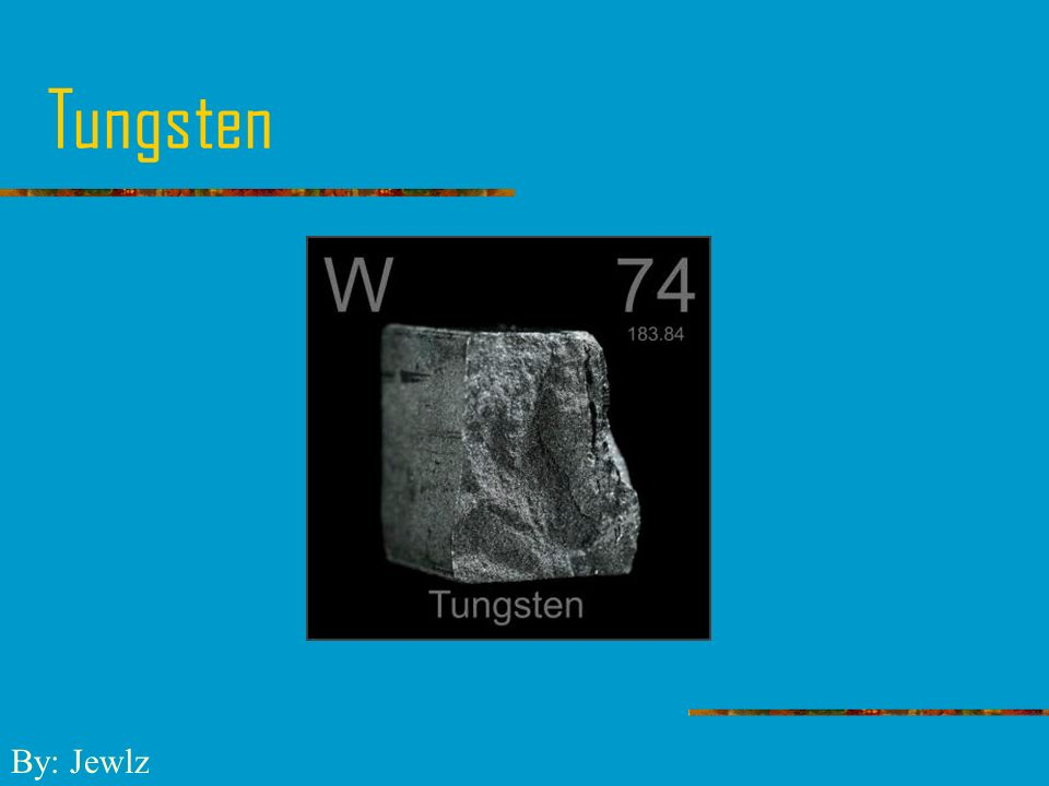 Tungsten By Jewlz Tungsten Atomic Symbol Is W Atomic Number Is 74