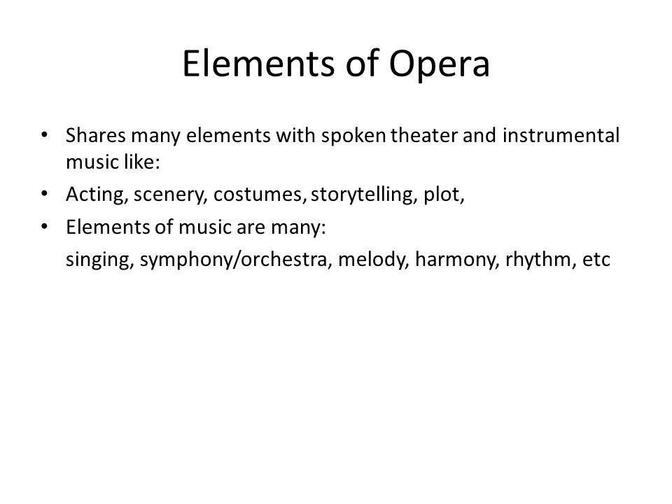 Opera -A western classical music/theater drama -sometimes