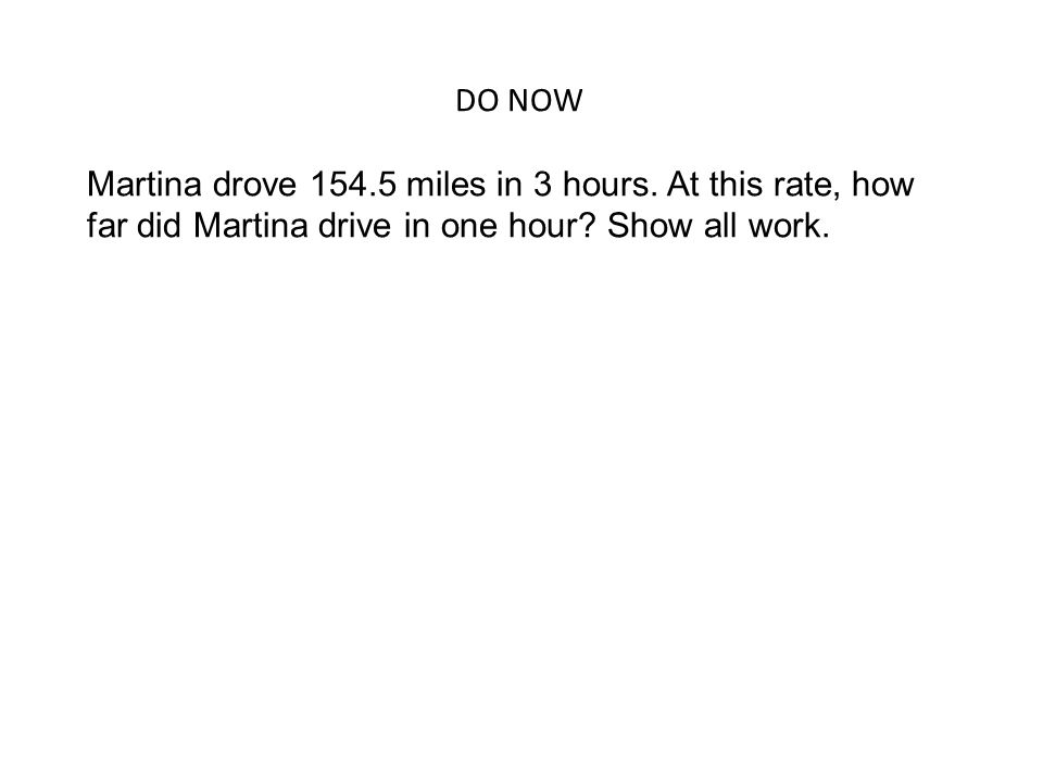 Do Now Martina Drove Miles In 3 Hours At This Rate How Far Did