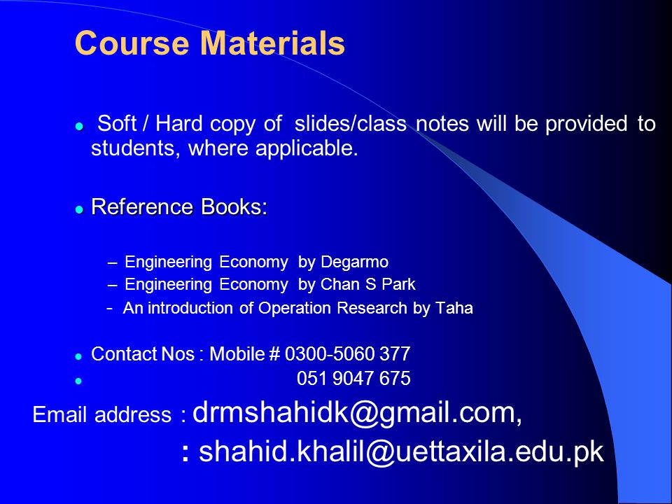 Course Materials Soft / Hard copy of slides/class notes will be provided to students, where applicable.