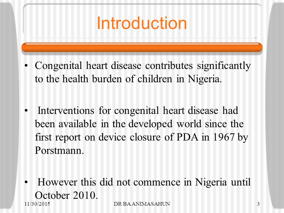 Introduction Congenital heart disease contributes significantly to the health burden of children in Nigeria.