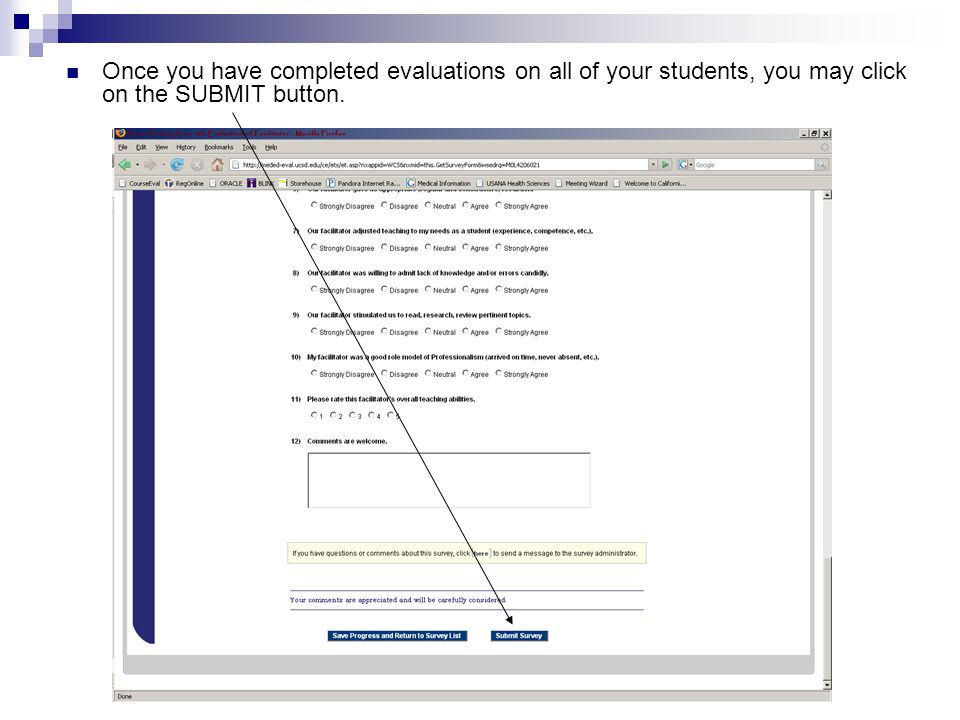 Once you have completed evaluations on all of your students, you may click on the SUBMIT button.