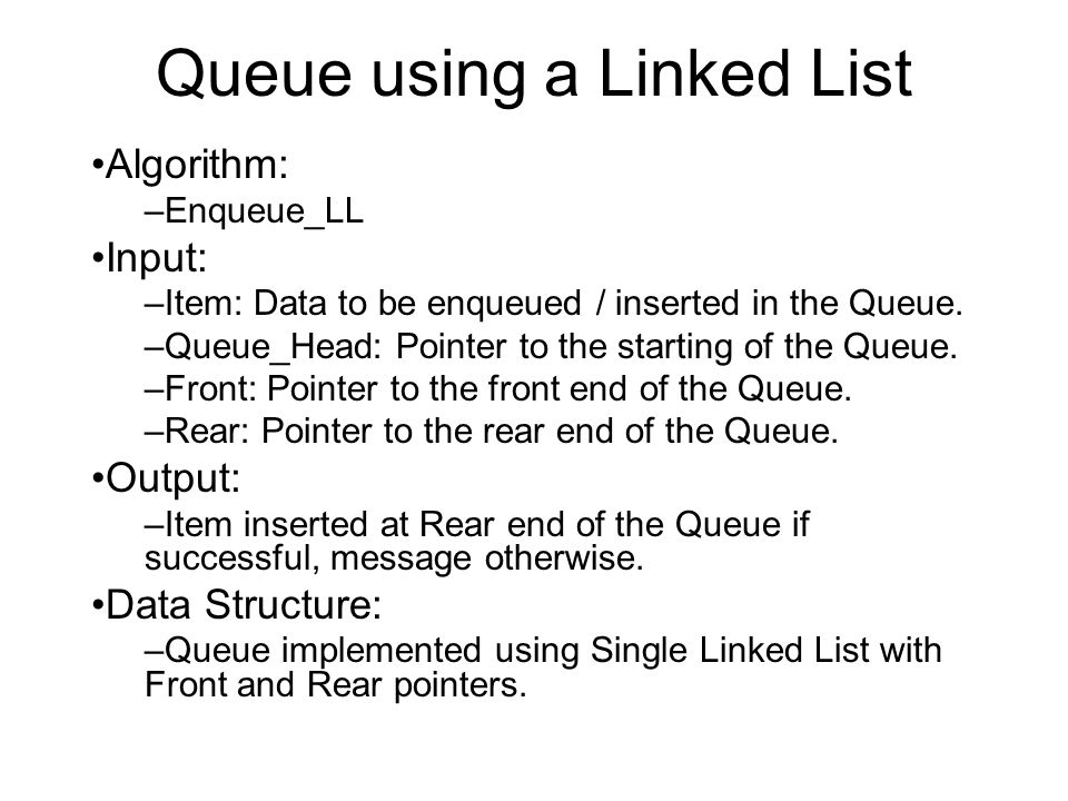 Queue Queue: –Like any other data structure (apart from