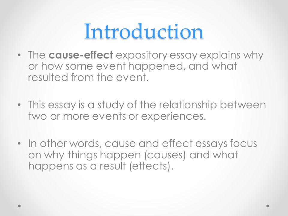Causeeffect Expository Essay Introduction The Causeeffect   Causeeffect Expository Essay