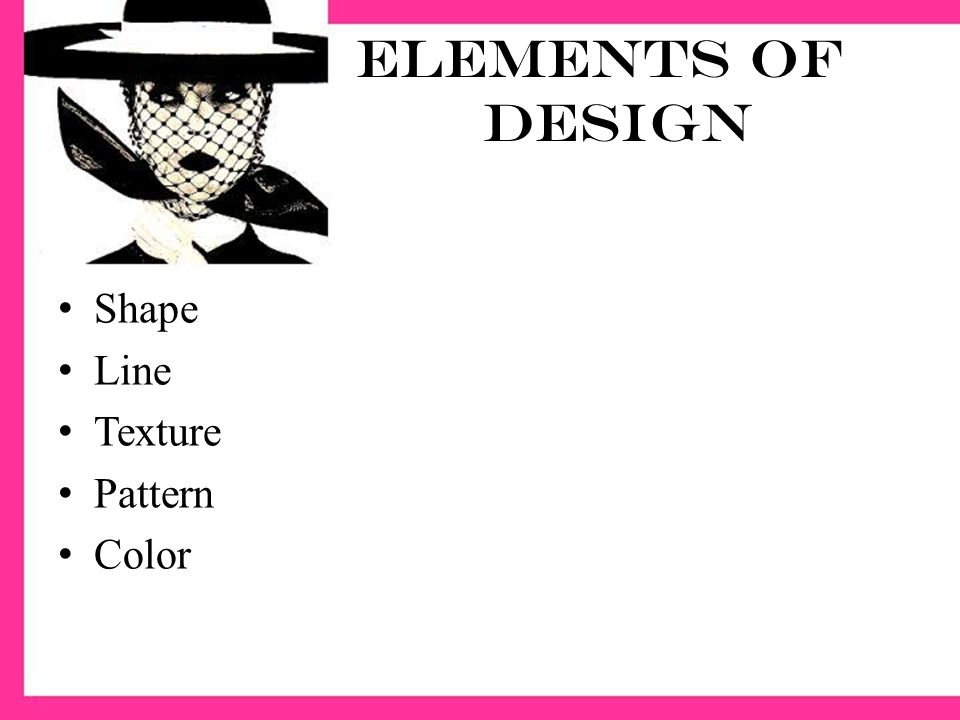 The Art Of Fashion Elements Of Design Shape Line Texture Pattern Color Ppt Download