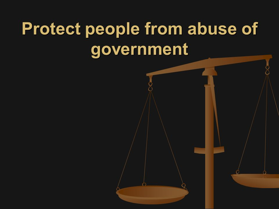 Protect people from abuse of government