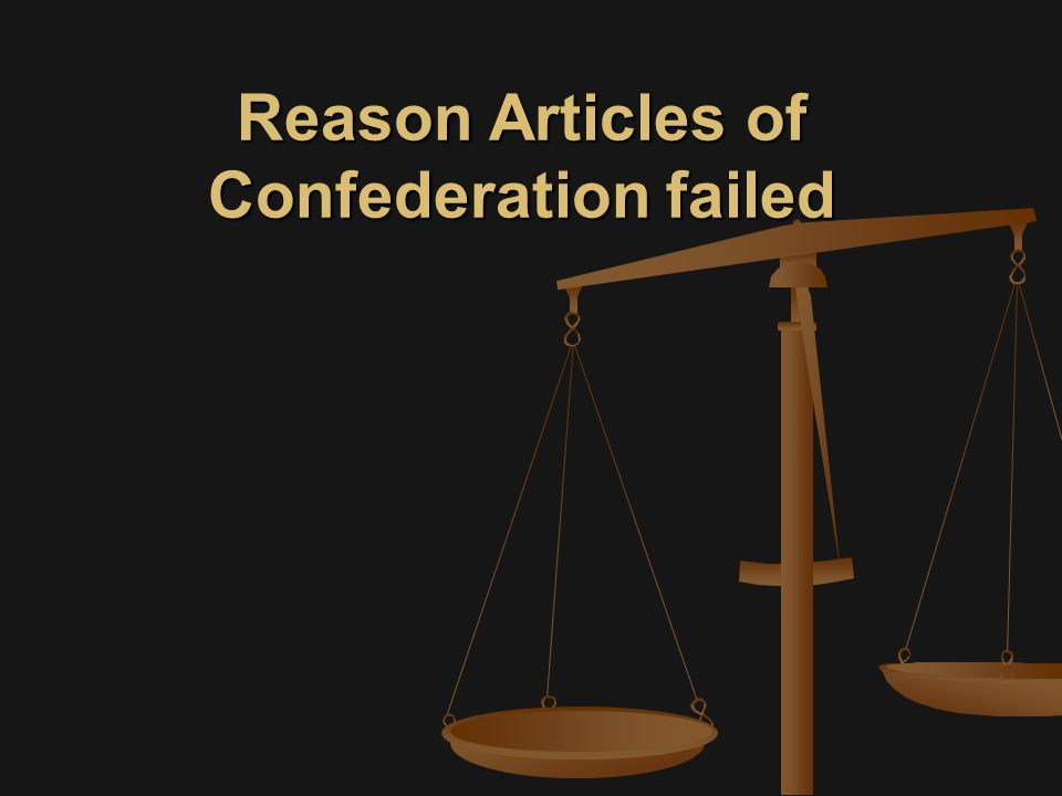 Reason Articles of Confederation failed