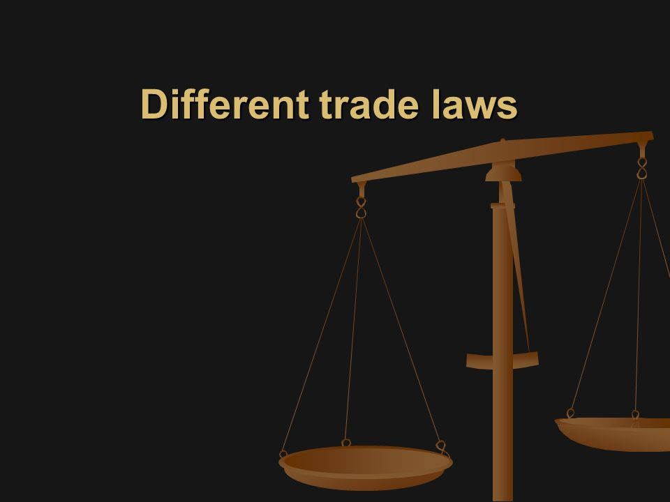 Different trade laws