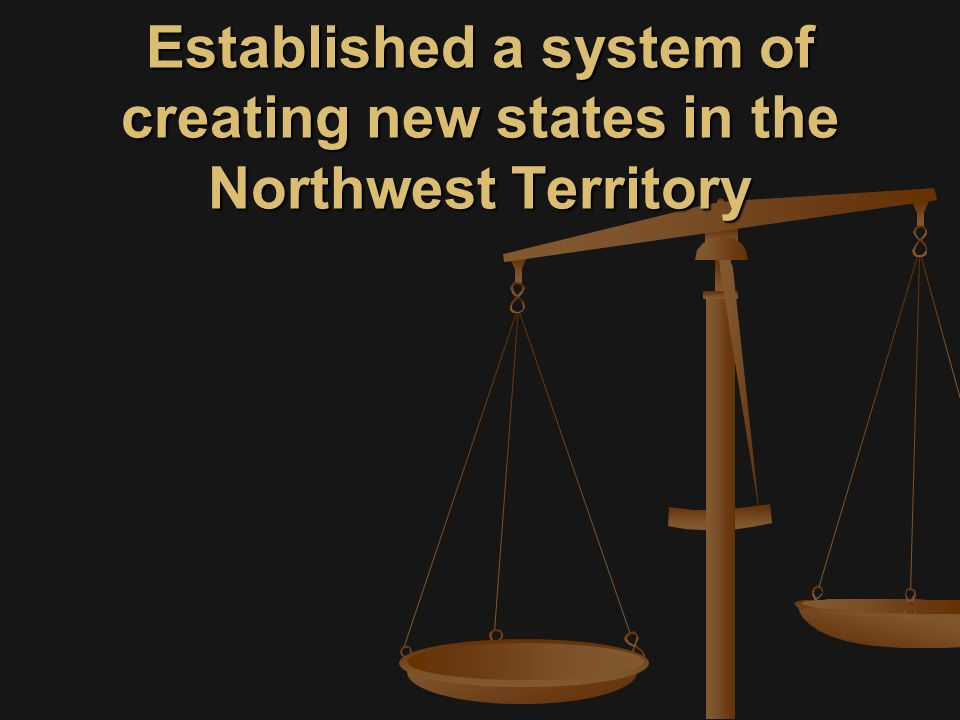 Established a system of creating new states in the Northwest Territory