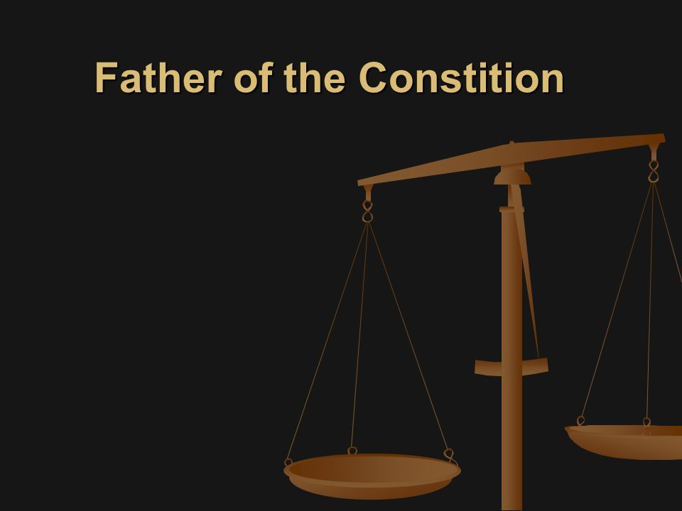 Father of the Constition