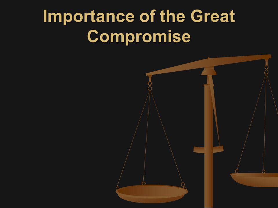 Importance of the Great Compromise