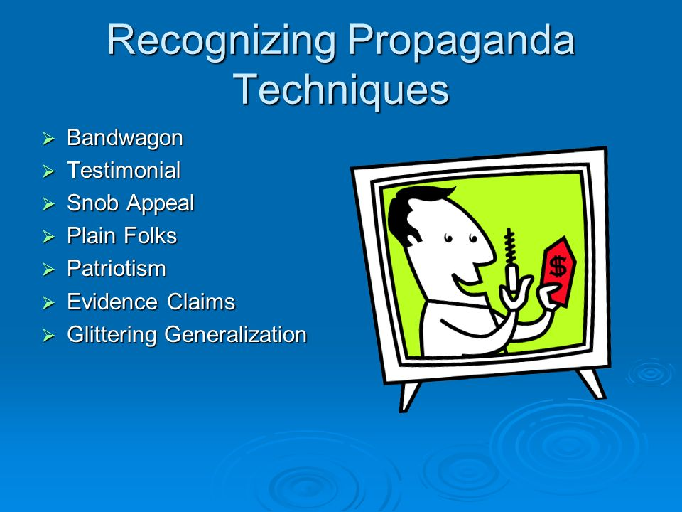 Characteristics of Propaganda  In advertising the purpose is to claim superiority in order to sell product.