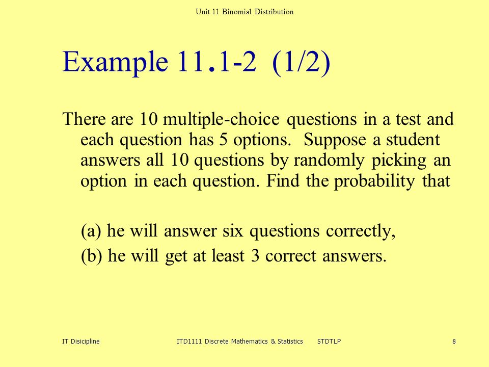 Unit 11 Binomial Distribution It Disicipline Itd1111 Discrete. Unit 11 Binomial Distribution It Disiciplineitd1111 Discrete Mathematics Statistics Stdtlp8 Exle. Worksheet. Worksheet Binomial Distribution Multiple Choice At Mspartners.co