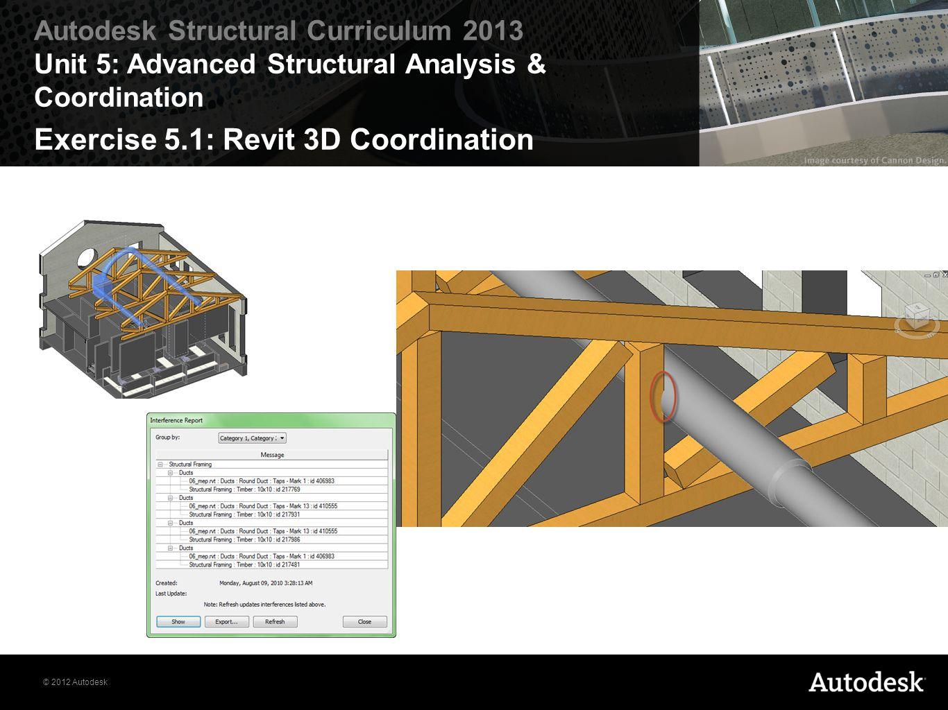 2012 Autodesk Autodesk Structural Curriculum 2013 Unit 5