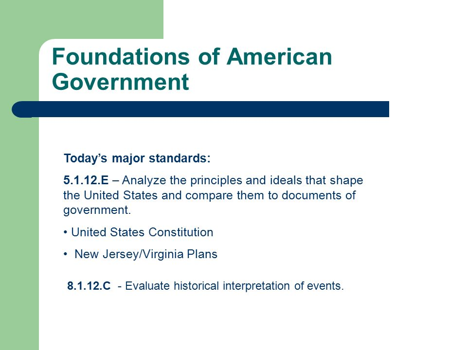 Foundations Of American Government Todays Major Standards E