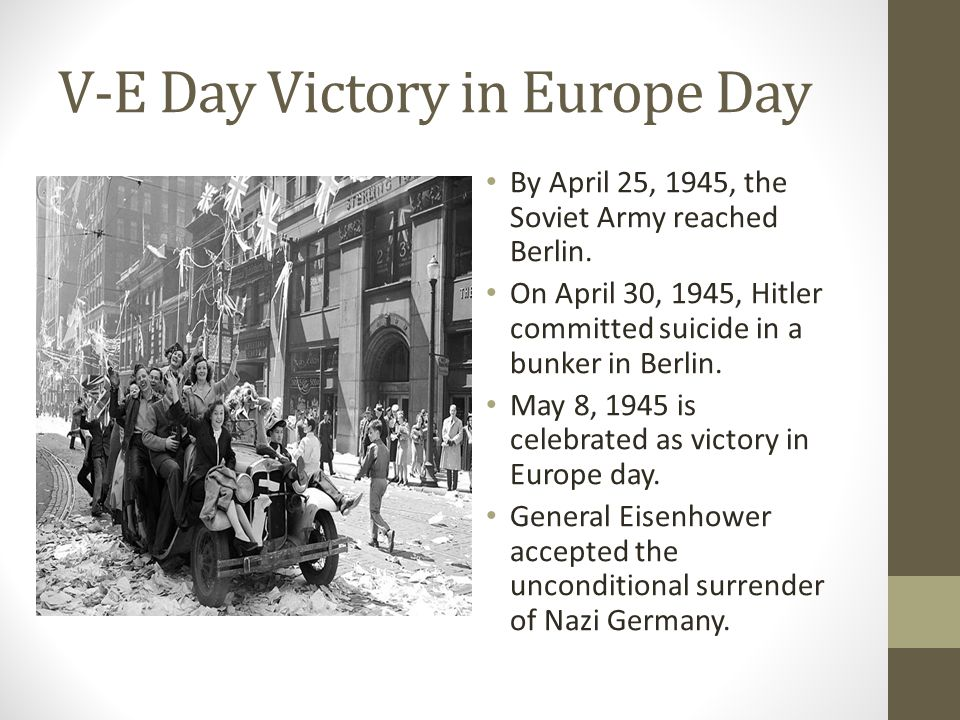The End Of Wwii V E Day Victory In Europe Day By April 25 1945