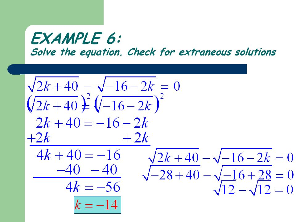 EXAMPLE 6: Solve the equation. Check for extraneous solutions