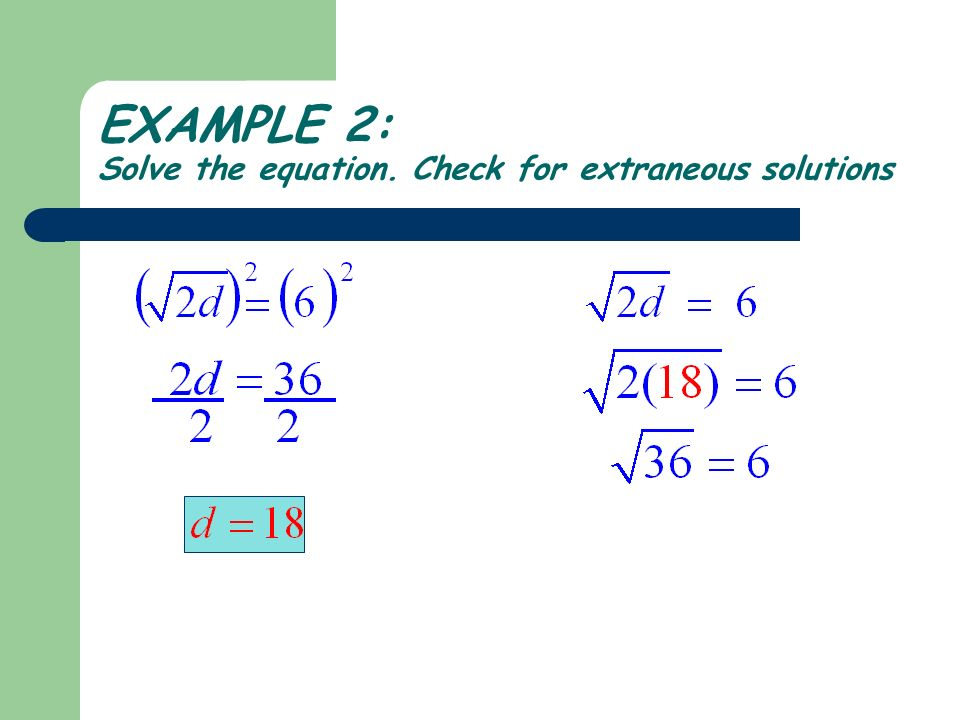 EXAMPLE 2: Solve the equation. Check for extraneous solutions