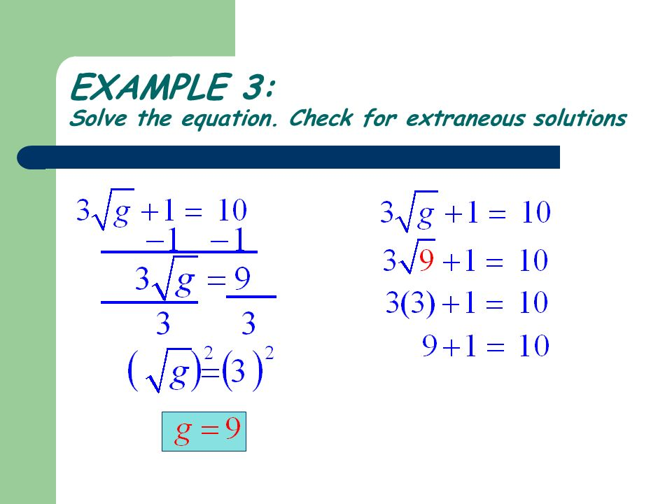 EXAMPLE 3: Solve the equation. Check for extraneous solutions