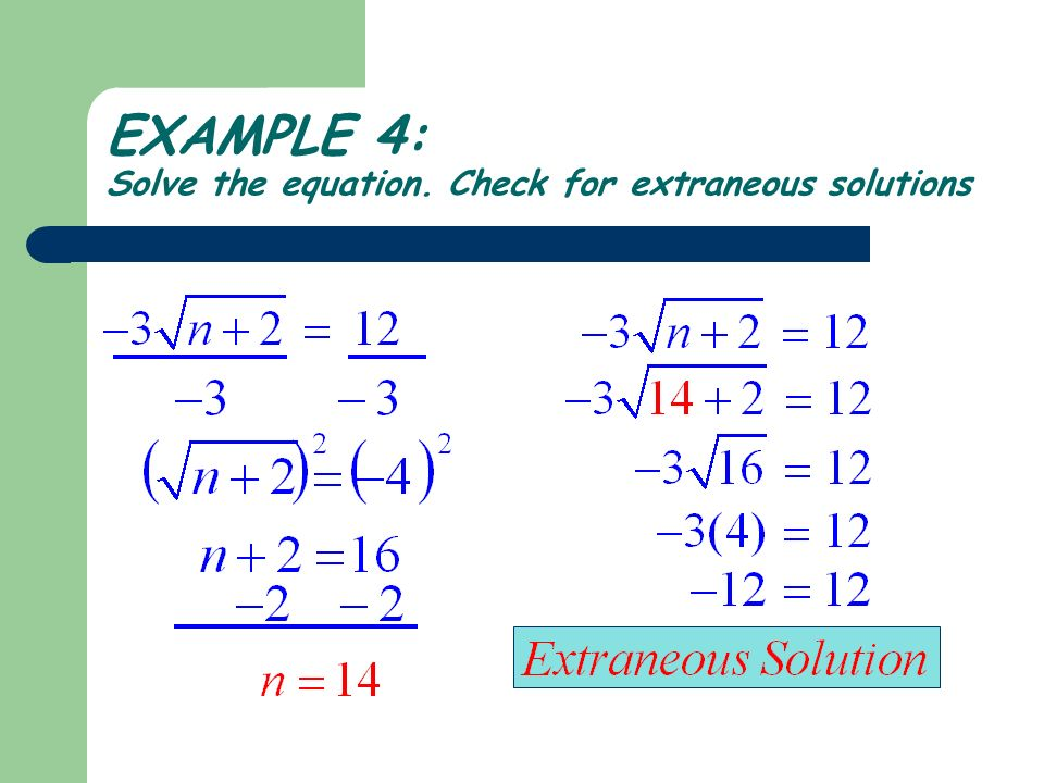 EXAMPLE 4: Solve the equation. Check for extraneous solutions