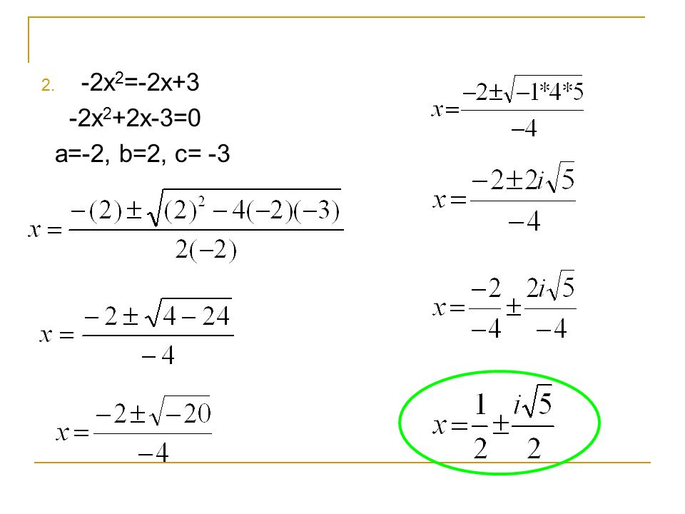 Examples 1. 3x 2 +8x=35 3x 2 +8x-35=0 a=3, b=8, c= -35 OR