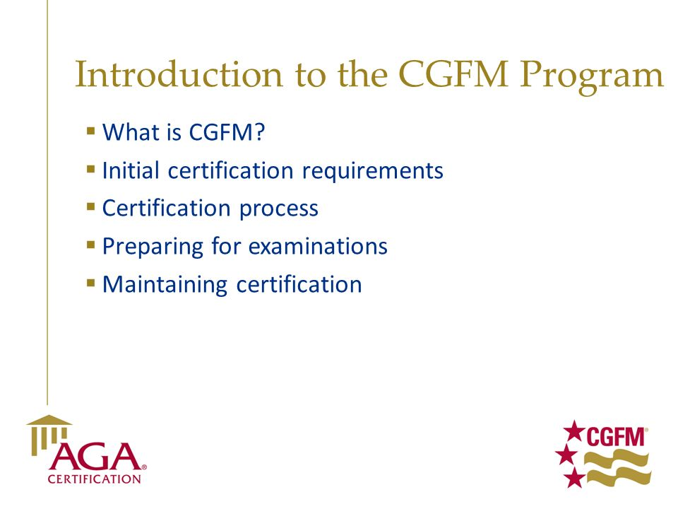 Introduction To The Cgfm Program Agas Office Of Professional