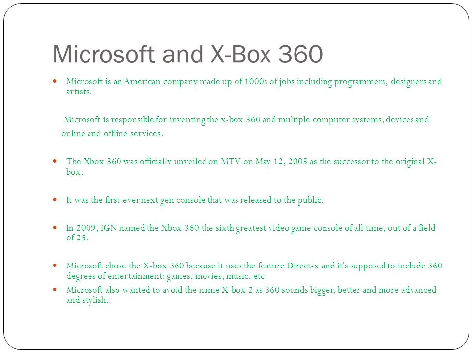 Microsoft x-box 360 is a next gen games console  Its games