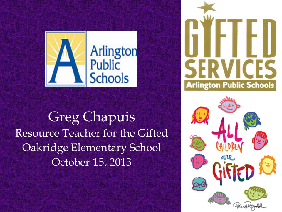 Greg Chapuis Resource Teacher for the Gifted Oakridge