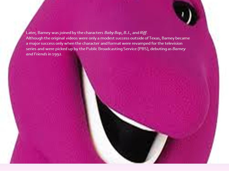 Barney was created in 1987 by Sheryl Leach of Dallas, Texas