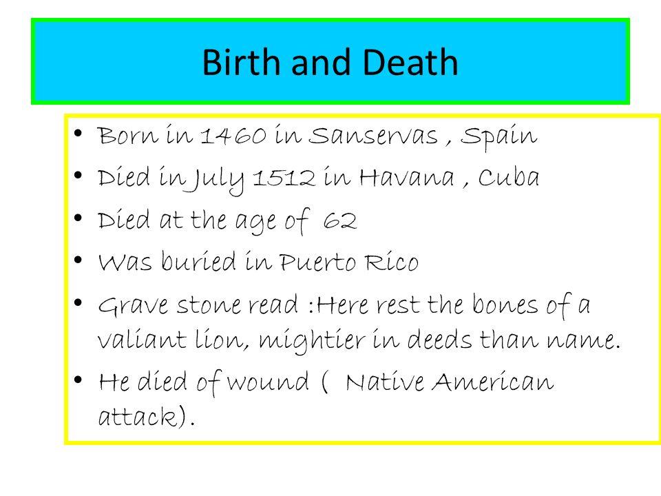 By : Alex  Birth and Death Born in 1460 in Sanservas, Spain Died in