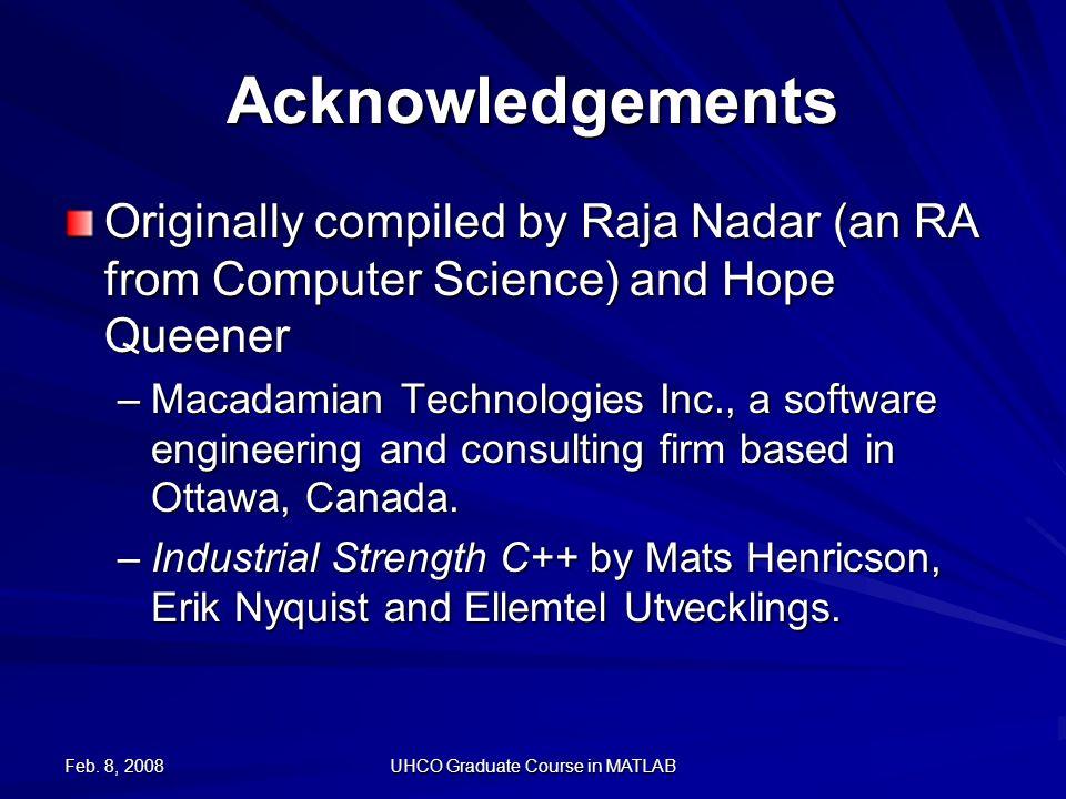 Feb  8, 2008 UHCO Graduate Course in MATLAB Core Programming Module
