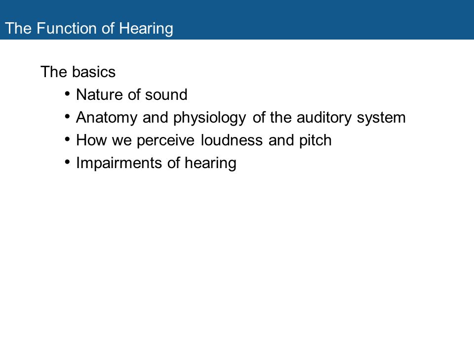 Hearing: Physiology and Psychoacoustics 9. The Function of Hearing ...