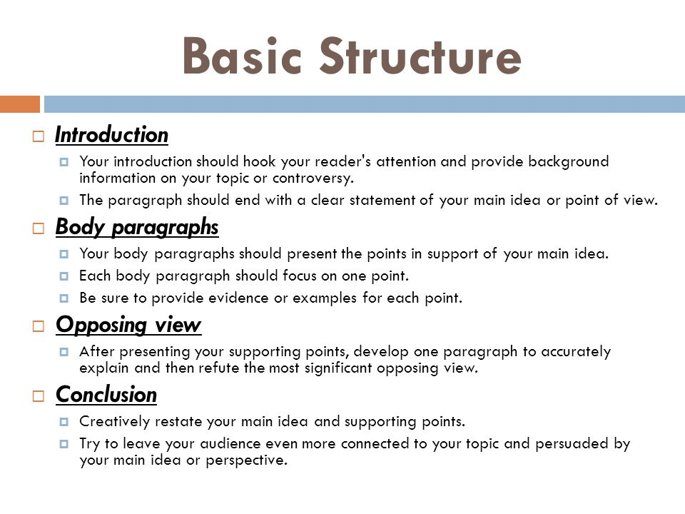 Basic Structure  Introduction  Your introduction should hook your reader s attention and provide background information on your topic or controversy.