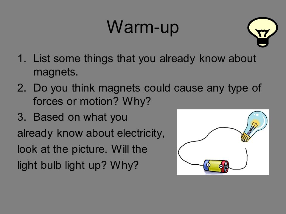Warm-up 1.List some things that you already know about magnets. 2.Do ...